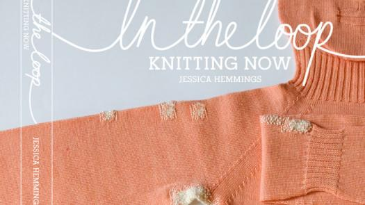 In the Loop:Knitting Now - Annie Shaw