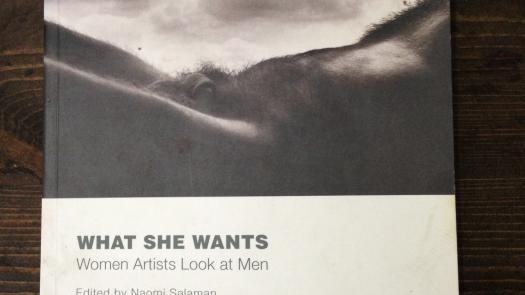 'What She Wants - Women Artists Looking at Men' Edited by Naomi Salaman (1994)