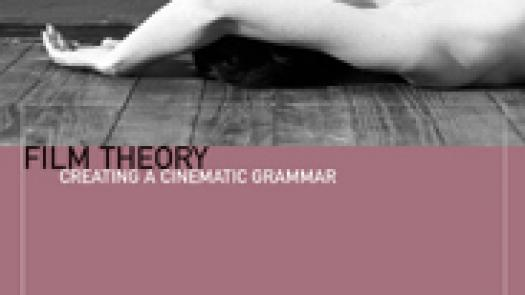 Film Theory: Creating a Cinematic Grammar
