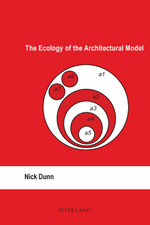The Ecology of the Architectural Model