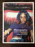 Photography - A Critical Introduction (Third Edition), Edited by Liz Wells (1996)